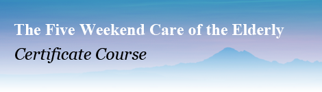 Five Weekend Care of the Elderly Certificate Course